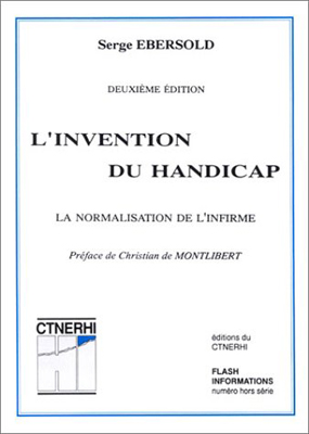 L'invention du handicap, la normalisation de l'infirme